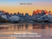 Poesia del Trentino: La melodia della Grande Madre di Alberto Pattini