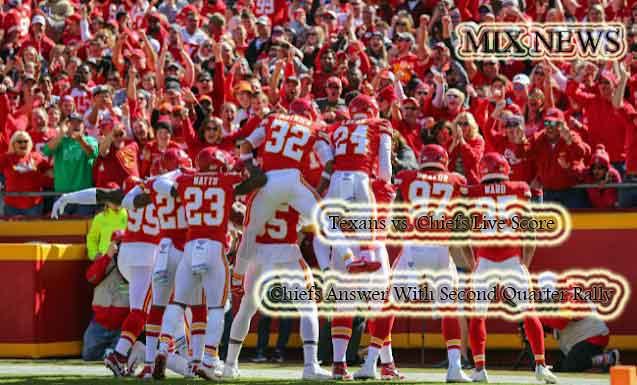 Texans vs. Chiefs ,Texans,Chiefs,Live Score,Chiefs,Quarter,Rally
