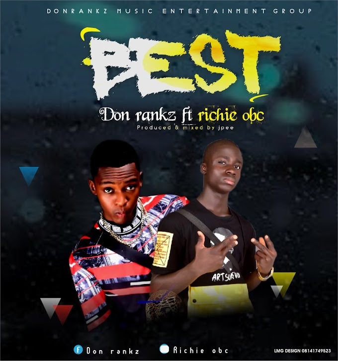 Music : Don rankz ft Richie obc - best [prod by jp]