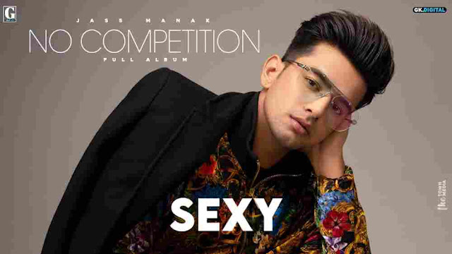 Sexy Lyrics Jass Manak & Simar Kaur - No Competition