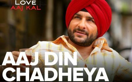 AAJ DIN CHADHEYA Lyrics - Love Aaj Kal (2009) Mp3 Song Download