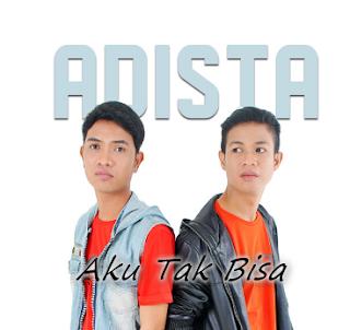 Kumpulan Lagu Adista Band Mp3 Album AKu Tak Bisa 2013 Lengkap Rar,Adista Band, Grup Band, Pop,