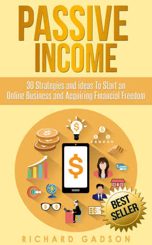 Passive Income 30 Strategies and Ideas To Start an Online Business