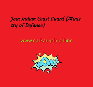 Join Indian Coast Guard (Ministry of Defence) www.sarkari-job.online