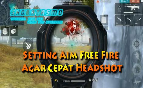 Setting Aim Free Fire  Agar Cepat Headshot