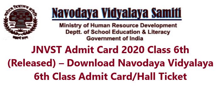 JNVST Admit Card 2020 Class 6th (Released) – Download Navodaya Vidyalaya 6th Class Admit Card/Hall Ticket
