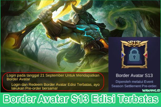 Event terbaru mobile legends dapatkan border avatar season 13 (S13) edisi terbatas