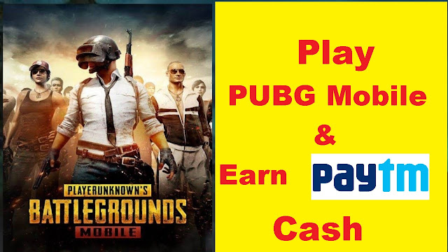 Earn Real Paytm Money by Playing PUBG Mobile