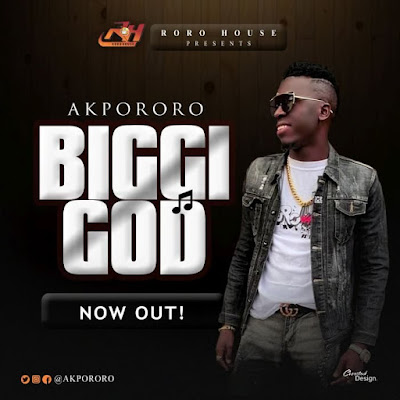 Akpororo - Biggi God Lyrics