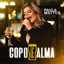 Baixar EP Copo e alma - Paula Mattos 2019 Grátis