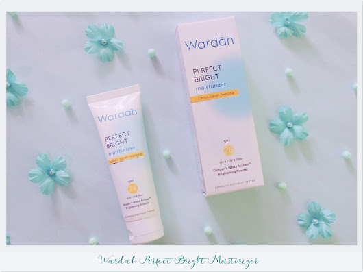 BEKIKA ROOM: THE NEW WARDAH PERFECT BRIGHT MOISTURIZER SPF 28