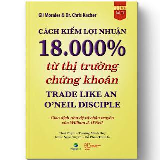 Cách kiếm lợi nhuận 18.000% từ thị trường chứng khoán - Trade Like An O'Neil Disciple ebook PDF-EPUB-AWZ3-PRC-MOBI