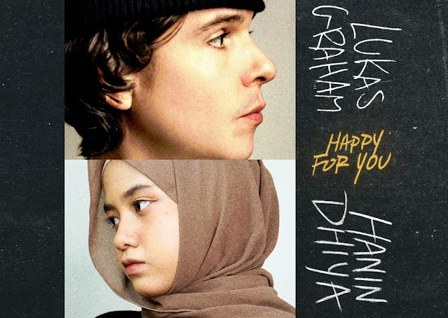 Download lagu Lukas Graham Happy For You feat Hanin Dhiya MP3