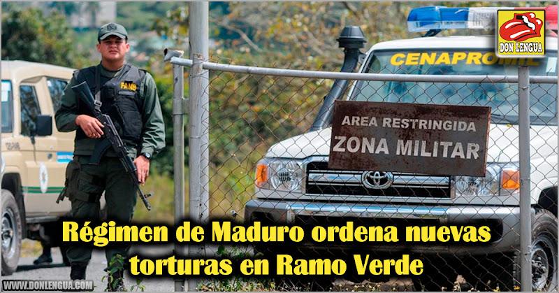 Régimen de Maduro ordena nuevas torturas en Ramo Verde