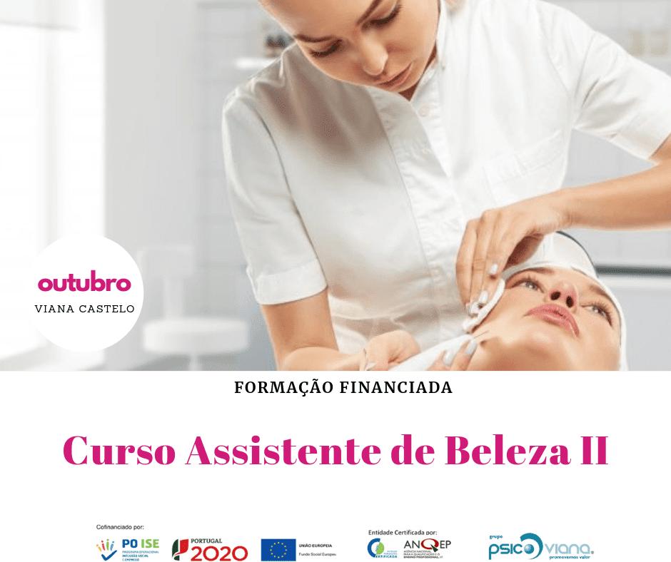 Curso financiado de Curso Assistente de Beleza II em Viana do Castelo