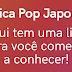 Música Pop Japonesa / J-POP: Aqui tem uma lista para você começar a conhecer!