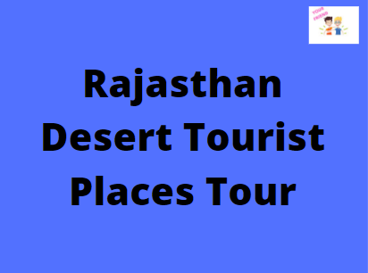 Rajasthan Desert Tourist Places Tour