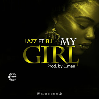 Lazz ft B.I My Girl