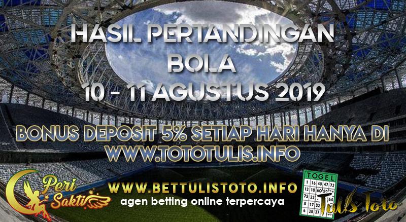 HASIL PERTANDINGAN BOLA TANGGAL 10 – 11 AGUSTUS 2019