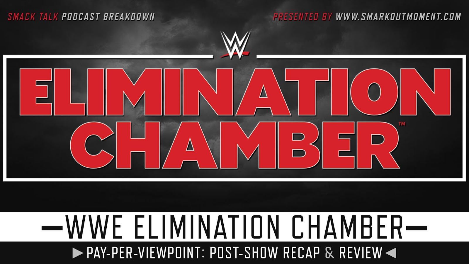 WWE Elimination Chamber 2019 Recap and Review Podcast