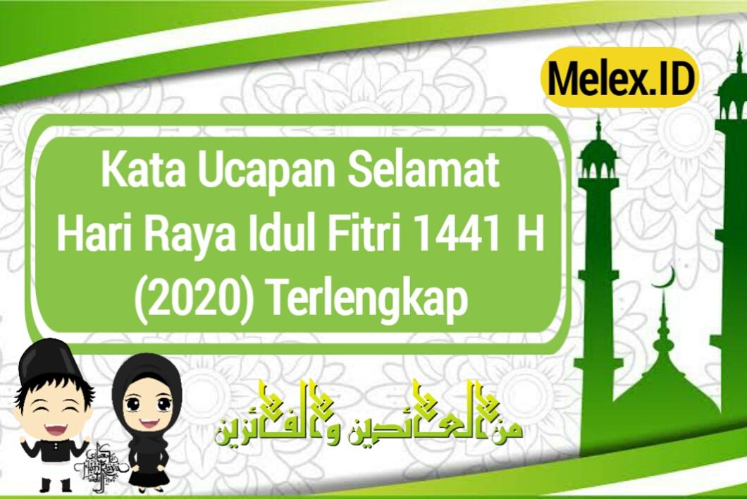 Kata Ucapan Selamat Hari Raya Idul Fitri 1441 H 2020 Terlengkap