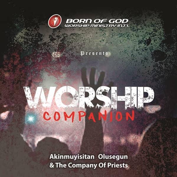 New Album: Worship Companion – Akinmuyisitan Olusegun & The Company of Priests.