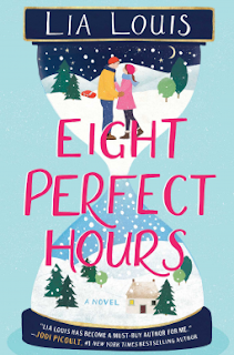 Book Review and GIVEAWAY: Eight Perfect Hours, by Lia Louis {ends 10/16}