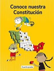 Libro de texto  Conoce nuestra Constitución Cuarto grado 2020-2021
