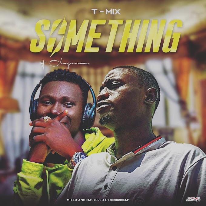 Tmix ft Olajuwon - Something