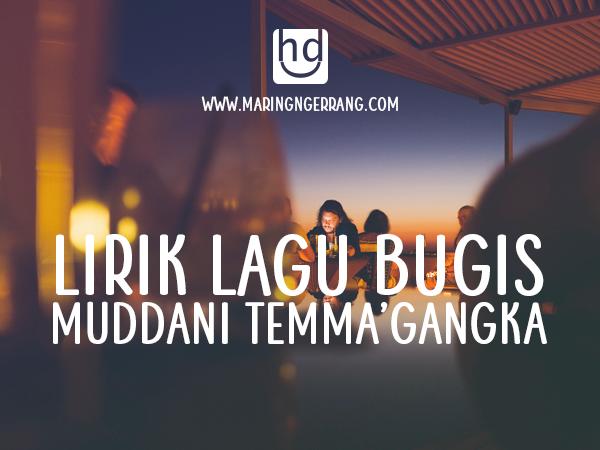 Lirik Lagu Bugis Muddani Temma' Gangka