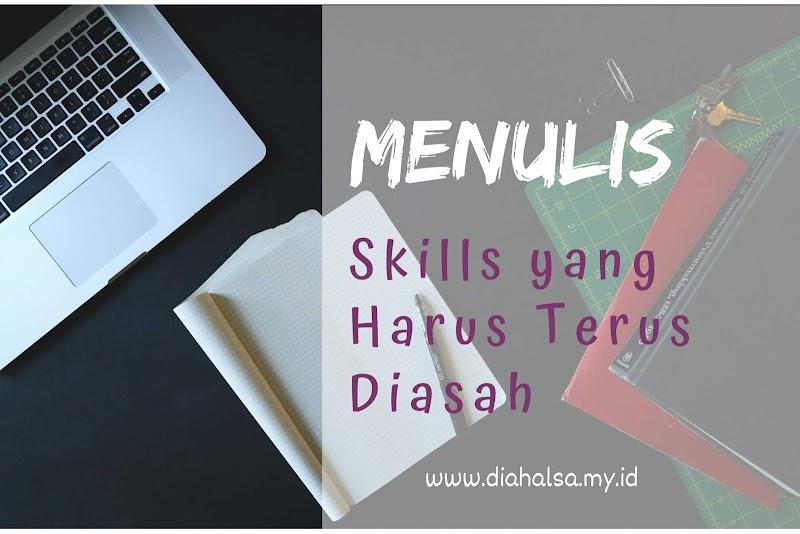 Menulis: Skills yang Harus Terus Diasah