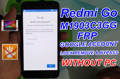 Redmi Go [M1903C3GG] FRP Google Account Lock BYPASS Without Pc.