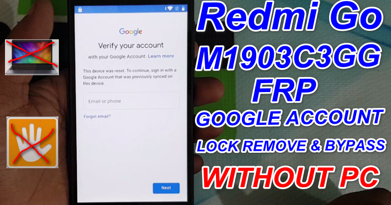 Redmi Go [M1903C3GG] FRP /Google Account Lock BYPASS Without