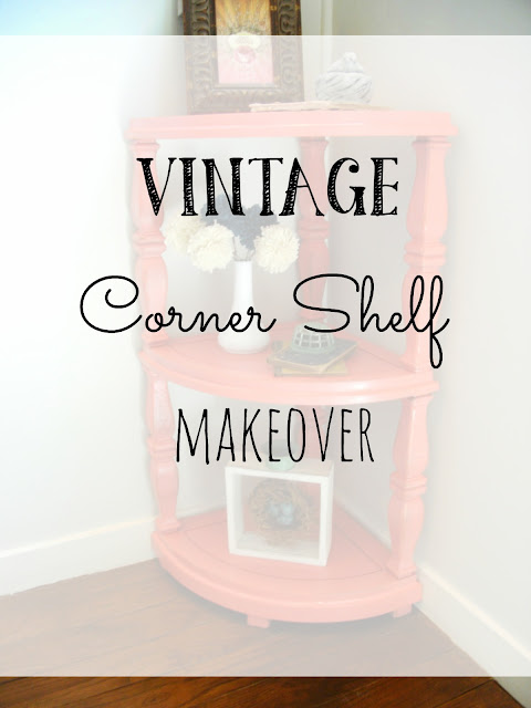 Corner Shelf Makeover