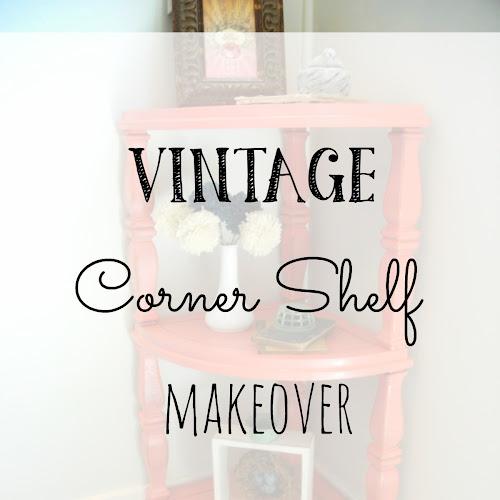 Vintage Corner Shelf Makeover