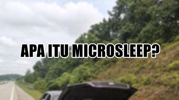 Microsleep membahayakan nyawa