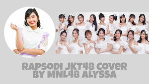 Alyssa MNL48 Cover Lagu Single Original JKT48 'Rapsodi'