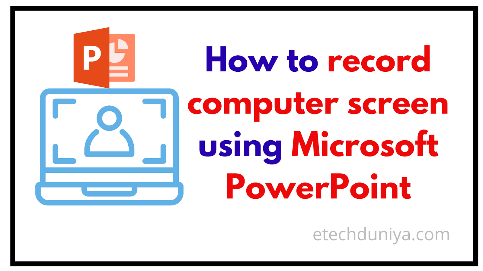 How to record computer screen using Microsoft PowerPoint