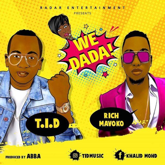 Tid Ft Rich Mavoko – We Dada | MP3 Download