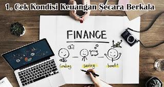 Cek Kondisi Keuangan Secara Berkala merupakan tips jitu agar bisnis tetap bertahan di tengah pandemi