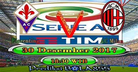 Prediksi Bola855 Fiorentina vs AC Milan 30 Desember 2017