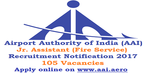 AAI Jr. Assistant (Fire Service) Recruitment 2017