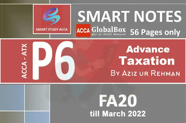 P6 - ATX (UK) | Smart Notes - FA20 by Aziz ur Rehman | till March 2022
