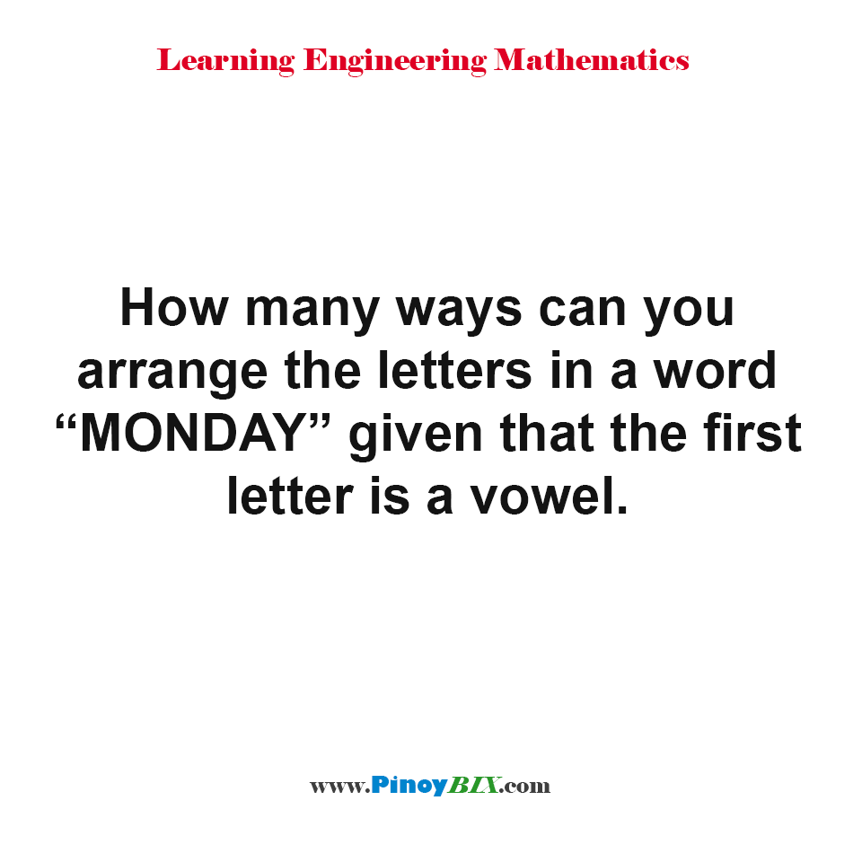 "How many ways can you arrange the letters in a word ""MONDAY""?"