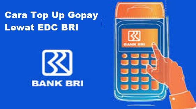 Cara Top Up Gopay Lewat EDC BRI