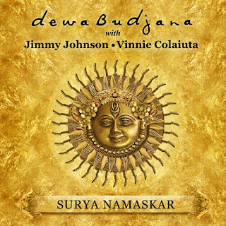 Dewa Budjina with Jimmy Johnson & Vinnie Colaiuta - 2014 - Surya Namaskar