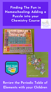 Logo of A Mom's Quest to Teach & Timberdoodle blog team; Text: Finding The Fun in Homeschooling: Adding a Puzzle into your Chemistry Course; Review of the Periodic Table of Elements with your children; puzzle pieces; puzzle box
