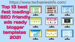 blogger templates 2021,Top 13 best fast loading blogger templates 2021,faster-fast-loading blogger template,Fastest Blogger template Premium free,Fast loading Blogger template 2020,Super fast loading blogger template, Professional Blogger templates free, Free customizable Blogger templates, Free Blogger templates, Simple Blogger templates free, Free Blogger templates without copyright, Free Premium Blogger template SEO friendly,Paid Blogger templates free download,Free Blogger templates responsive,Blogger templates free.