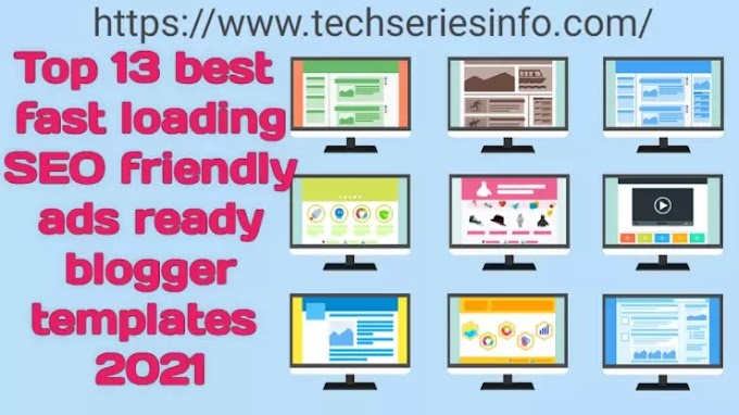 Top 13 best fast loading blogger templates 2021