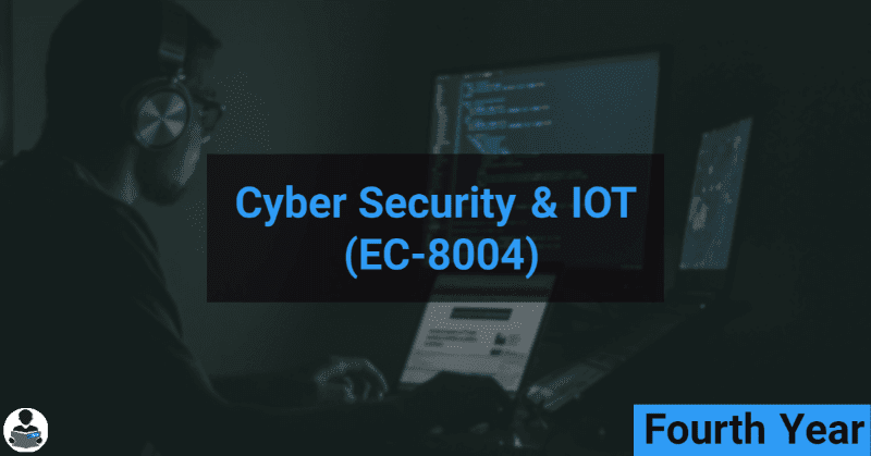 Cyber Security & IOT (EC-8004) RGPV notes CBGS Bachelor of engineering